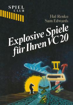 Explosive Spiele für Ihren VC20 von Edwards, RENKO