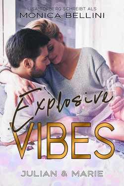 Explosive Vibes: Julian & Marie von Bellini,  Monica, Torberg,  Lisa