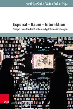 Exponat – Raum – Interaktion von Carius,  Hendrikje, Fackler,  Guido