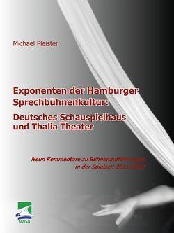 Exponenten der Hamburger Sprechbühnenkultur: Deutsches Schauspielhaus und Thalia Theater von Pleister,  Michael