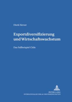 Exportdiversifizierung und Wirtschaftswachstum von Herzer,  Dierk