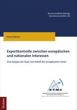 Exportkontrolle zwischen europäischen und nationalen Interessen von Bazan,  Jonas