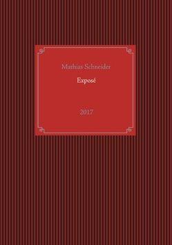 Exposé von Schneider,  Mathias