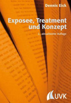 Exposee, Treatment und Konzept von Eick,  Dennis