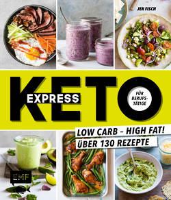 Express-Keto für Berufstätige – Schnelle ketogene Küche von Fisch,  Jen