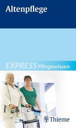 EXPRESS Pflegewissen Altenpflege von Andreae,  Susanne, Baier,  Günter, Bartoszek,  Gabriele, Bäumler,  Christine, Becker,  Christiane