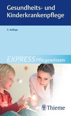EXPRESS Pflegewissen Gesundheits- und Kinderkrankenpflege von Georg Thieme Verlag KG