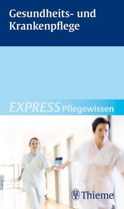 EXPRESS Pflegewissen Gesundheits- und Krankenpflege von Andreae,  Susanne
