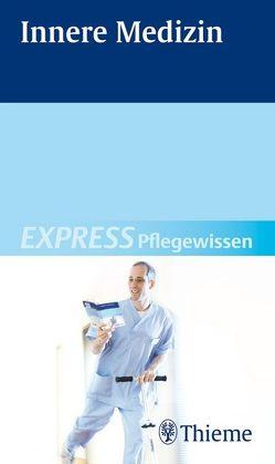 EXPRESS Pflegewissen Innere Medizin von Andreae,  Susanne, Blank,  Ingo, Dockter,  Gerhard, Dold,  Chiara, Fath,  Roland