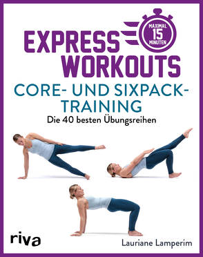 Express-Workouts Core- und Sixpack-Training von Lamperim,  Lauriane