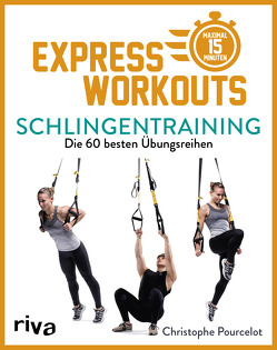 Express-Workouts – Schlingentraining von Pourcelot,  Christophe