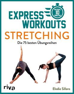 Express-Workouts – Stretching von Sillaro,  Elodie