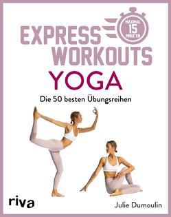 Express-Workouts – Yoga von Dumoulin,  Julie