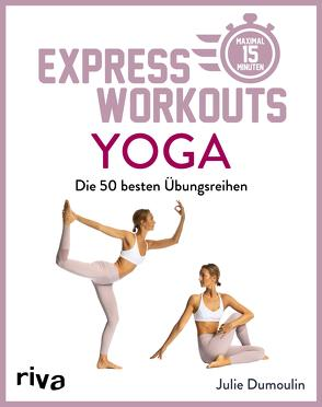 Express-Workouts – Yoga von Dumoulin,  Julie