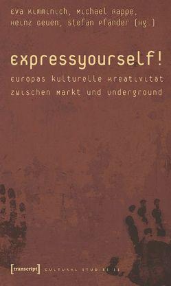 Express yourself! von Geuen,  Heinz, Kimminich,  Eva, Pfänder,  Stefan, Rappe,  Michael