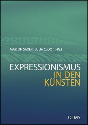 Expressionismus in den Künsten von Cloot,  Julia, Saxer,  Marion