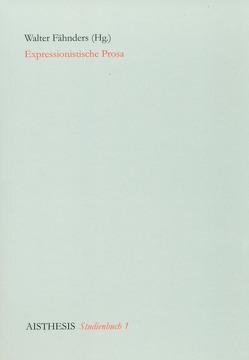 Expressionistische Prosa von Baßler,  Moritz, Becker,  Sabina, Drews,  Jörg, Fähnders,  Walter