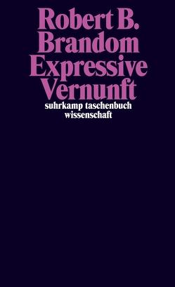 Expressive Vernunft von Brandom,  Robert B., Gilmer,  Eva, Vetter,  Hermann