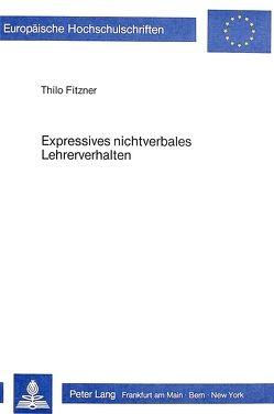 Expressives nichtverbales Lehrerverhalten von Fitzner,  Thilo