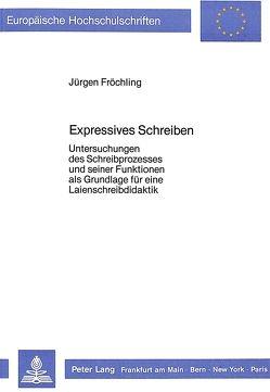 Expressives Schreiben von Fröchling,  Jürgen