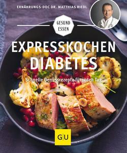 Expresskochen Diabetes von Riedl,  Matthias