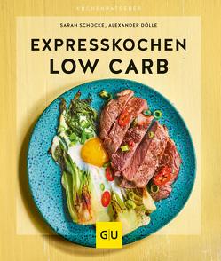 Expresskochen Low Carb von Dölle,  Alexander, Schocke,  Sarah