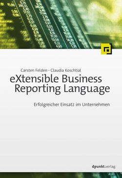 eXtensible Business Reporting Language von Felden,  Carsten, Koschtial,  Claudia