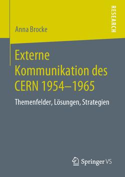 Externe Kommunikation des CERN 1954-1965 von Brocke,  Anna