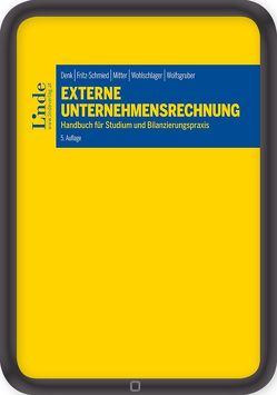 Externe Unternehmensrechnung von Denk,  Christoph, Fritz-Schmied,  Gudrun, Mitter,  Christine, Wohlschlager,  Thomas, Wolfsgruber,  Horst
