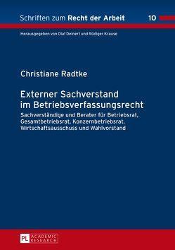 Externer Sachverstand im Betriebsverfassungsrecht von Radtke,  Christiane