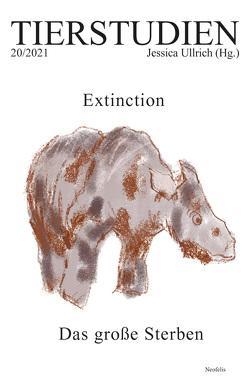 Extinction. Das große Sterben von Ullrich,  Jessica