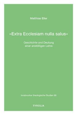 »Extra Ecclesiam nulla salus« von Eller