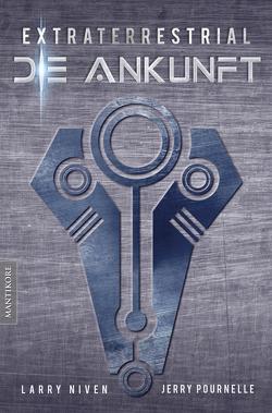 Extraterrestrial – Die Ankunft: Ein Science Fiction Klassiker von Larry Niven & Jerry Pournelle von Niven,  Larry, Pournelle,  Jerry