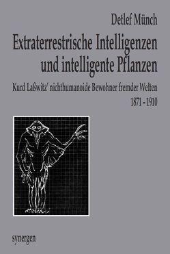 Extraterrestrische Intelligenzen und intelligente Pflanzen auf Mars, Venus, Neptun & Sonne von Münch,  Detlef