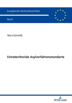Extraterritoriale Asylverfahrensstandorte von Schmidt,  Nora