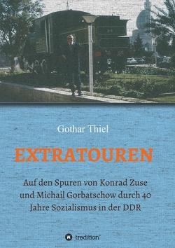 EXTRATOUREN von Thiel,  Gothar