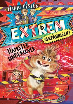 Extrem gefährlich! Hamster undercover von Fesler,  Mario, Schoeffmann-Davidov,  Eva