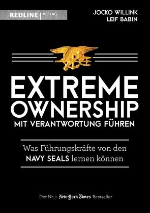Extreme Ownership – mit Verantwortung führen von Babin,  Leif, Wegberg,  Jordan T. A., Willink,  Jocko