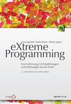 eXtreme Programming von Lippert,  Martin, Roock,  Stefan, Wolf,  Henning