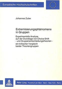 Extremisierungsphänomene in Gruppen von Zuber,  Johannes