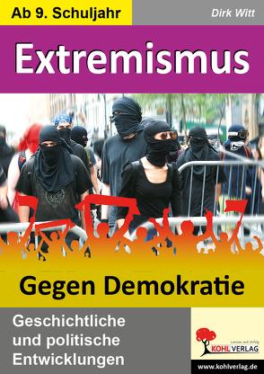 Extremismus – Gegen Demokratie von Witt,  Dirk