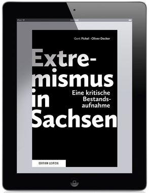Extremismus in Sachsen von Decker,  Oliver, Pickel,  Gert