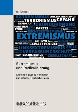 Extremismus und Radikalisierung von Dienstbühl,  Dorothee