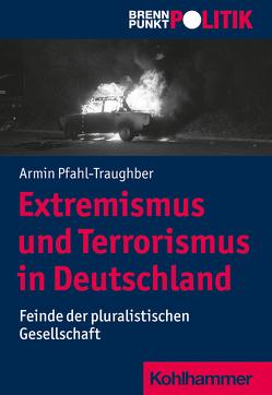 Extremismus und Terrorismus in Deutschland von Pfahl-Traughber,  Armin