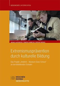 Extremismusprävention durch kulturelle Bildung von Hafeneger,  Benno, Kanbicak,  Türkan, Wenzel,  Mirjam