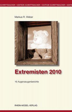 Extremisten 2010 von Weber,  Markus R