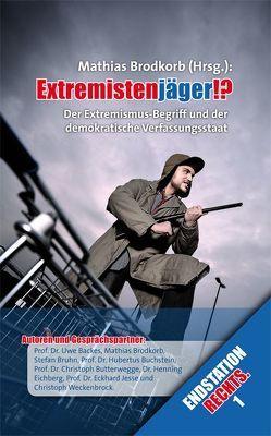 Extremistenjäger!? von Backes,  Uwe, Brodkorb,  Mathias, Bruhn,  Stefan, Buchstein,  Hubertus, Butterwegge,  Christoph, Eichberg,  Henning, Jesse,  Eckhard, Weckenbrock,  Christoph