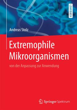 Extremophile Mikroorganismen von Stolz,  Andreas
