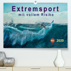 Extremsport – mit vollem Risiko (Premium, hochwertiger DIN A2 Wandkalender 2020, Kunstdruck in Hochglanz) von Roder,  Peter