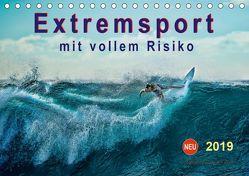 Extremsport – mit vollem Risiko (Tischkalender 2019 DIN A5 quer) von Roder,  Peter